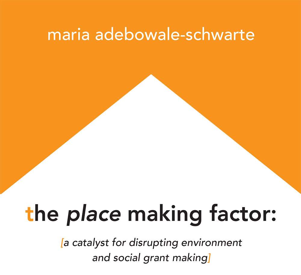 The Place Making Factor by Maria Adebowale Schwarte