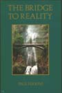 The Bridge to Reality   $12.00