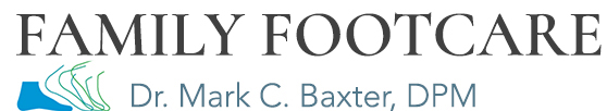 Family Footcare | Dr. Mark C. Baxter, DPM