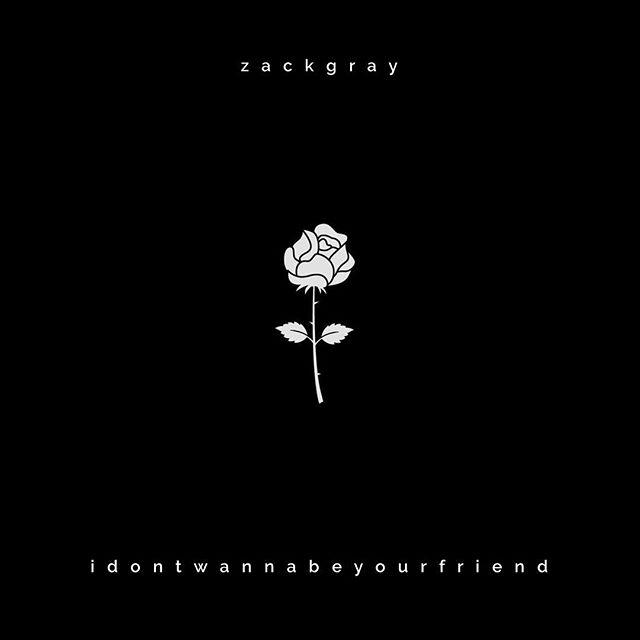 12/7 🥀 all platforms 🥀 #zackgray #idontwannabeyourfriend