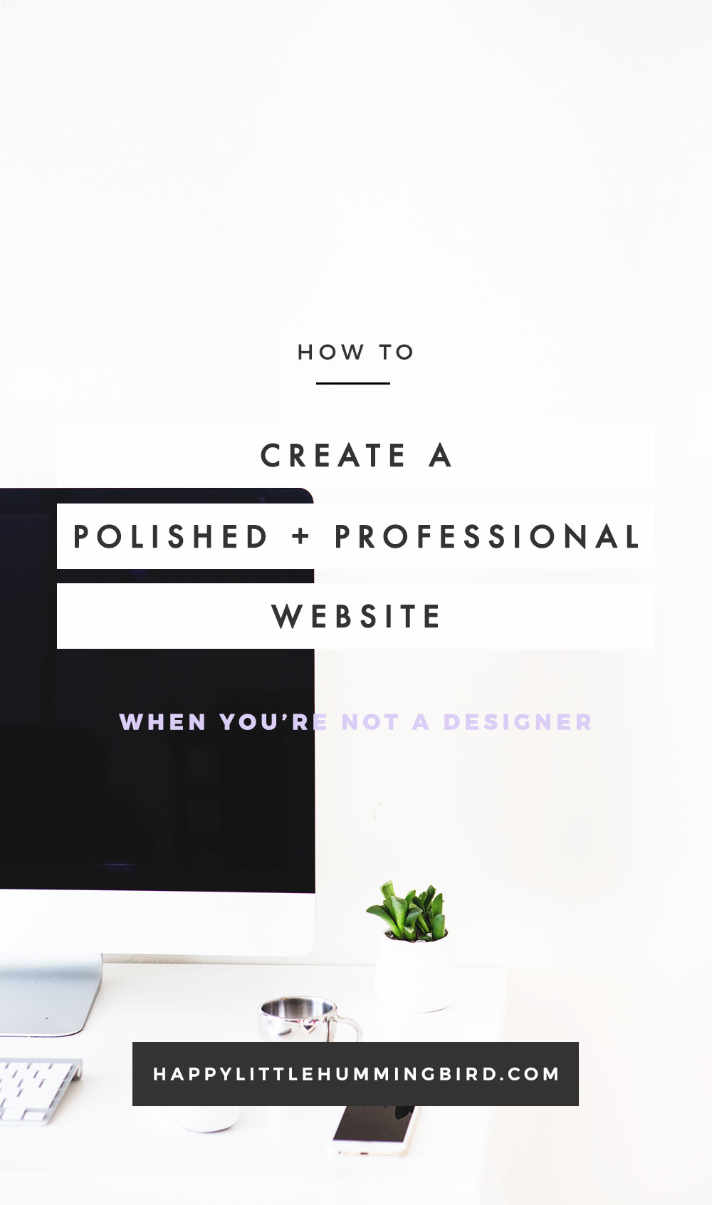 Do you lack design skills (and a design budget) but still want a polished & professional website? In this post, I share my best tips for DIY'ing you own website following the same basic design principals I used to create this site!