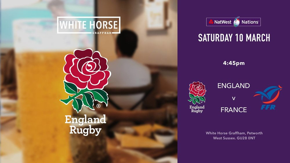 England v France: 6 nations at the White Horse Graffham