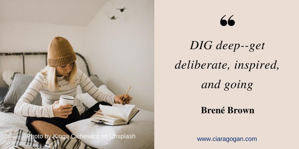 Dig deep - Brene Brown Quote.png