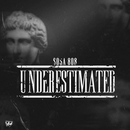 [OUT NOW]   Sosa 808 - Underestimated