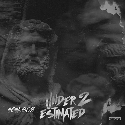 [OUT NOW]   Sosa 808 - Underestimated 2