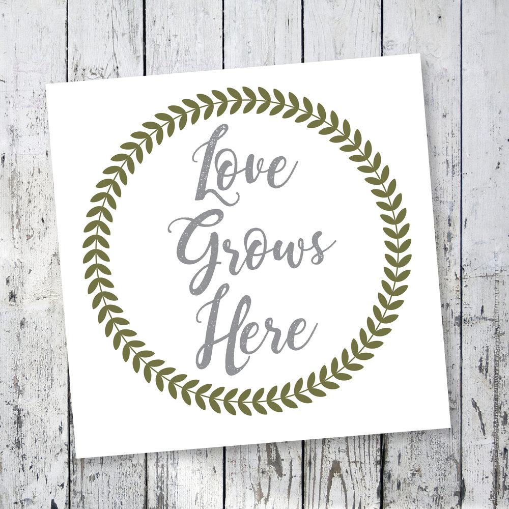 free printable love grows here sign-01.jpg