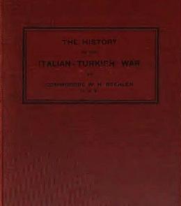 William Henry  B eehler,  The History of the Italian-Turkish War  (Advertiser Republican, 2013) 64-66.   BAX1910