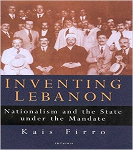 Kais  F irro, Inventing Lebanon: Nationalism and the State Under the Mandate (I.B.Tauris 2003) 114.    BAX193     0-5