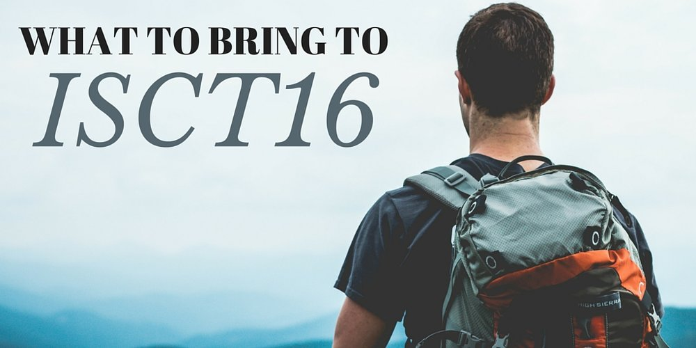 what to bring to ISCT16