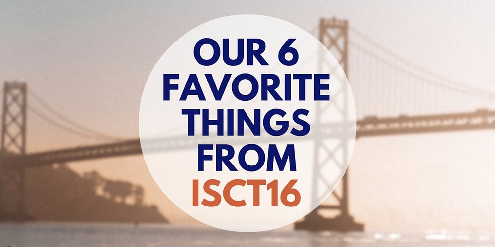 our 6 favorite things from ISCT16: our ct symposium
