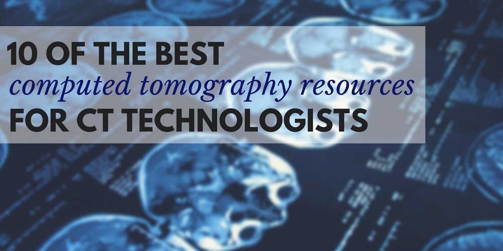 top 10 CT resources for CT technologists