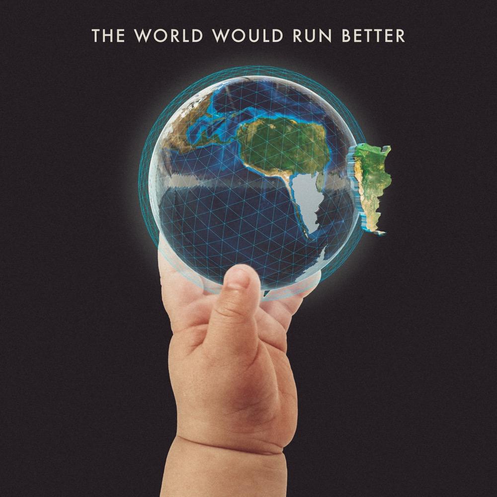 02 The World Would Run Better.jpg