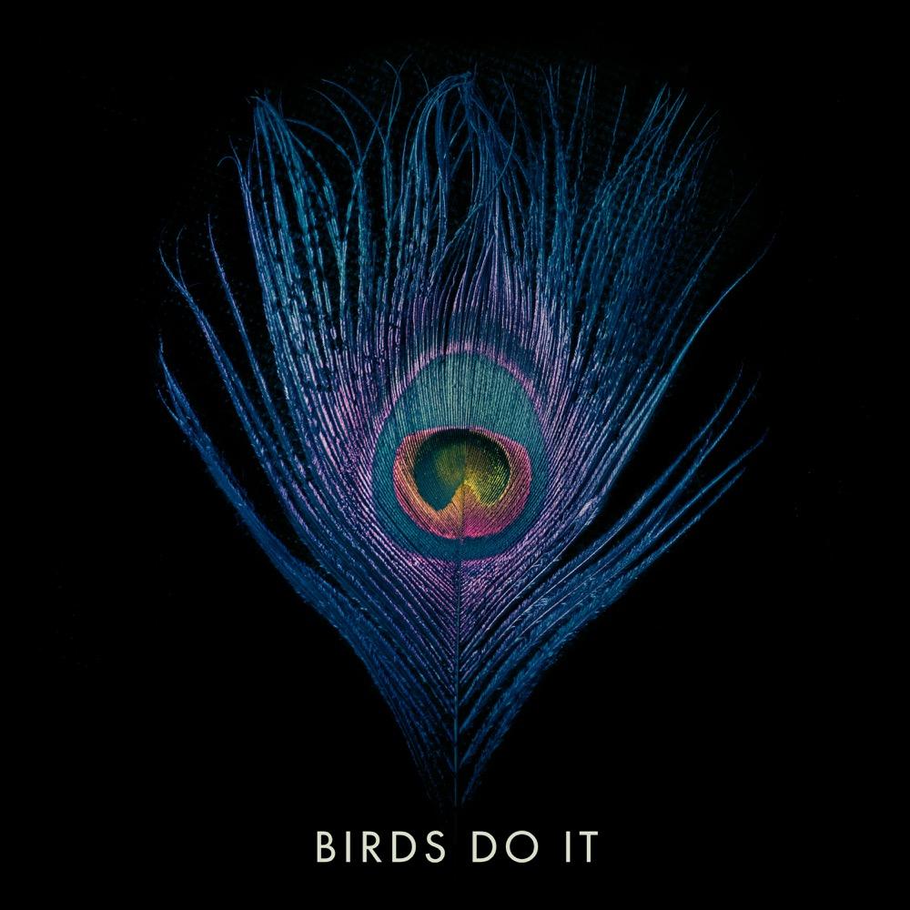 07 Birds Do It.jpg