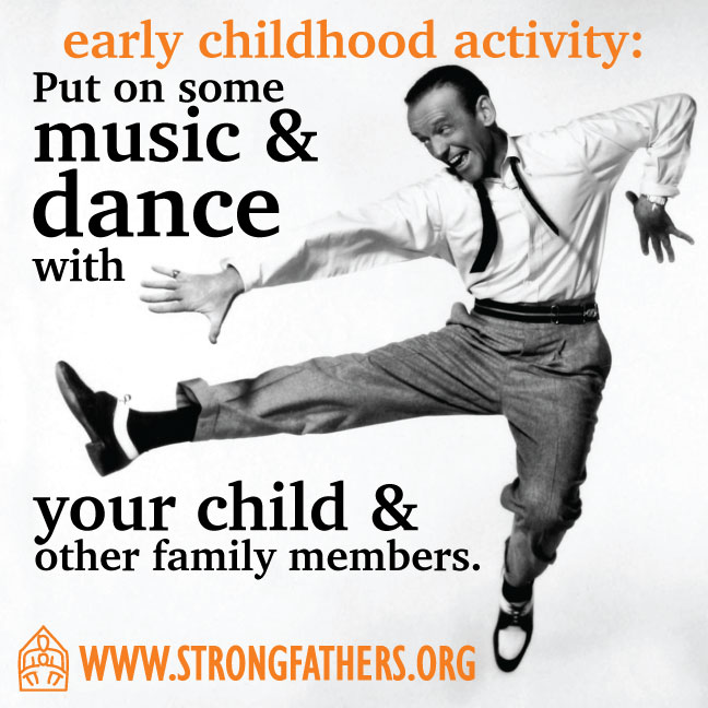 Put on some music and dance with your child and other family members.