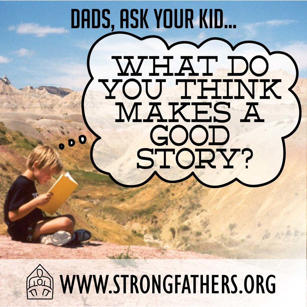 Dads ask your kids Waht do you think makes a good story?
