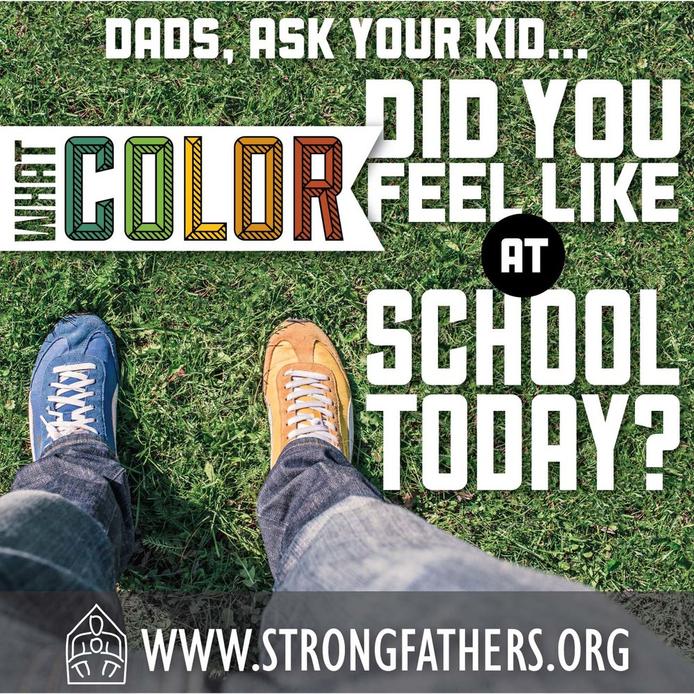 Dads ask your kids what color did you feel like at school today?