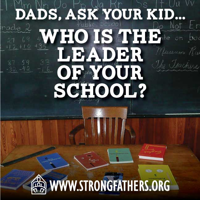 Dads, ask your kid, Who is the Leader of your school?