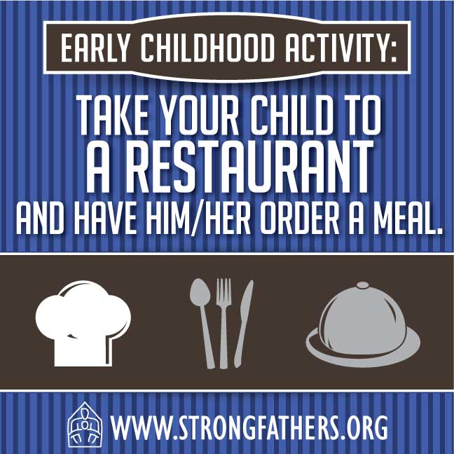 Dads, take your young child to a restaurant and have him/her order a meal.