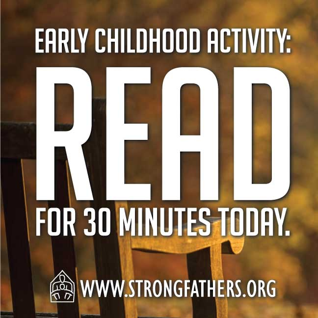 Dads, read for 30 minutes today with your young child.