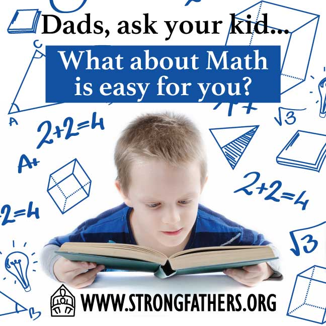 "Dads, ask your kids, ""What about Math is easy for you?"""