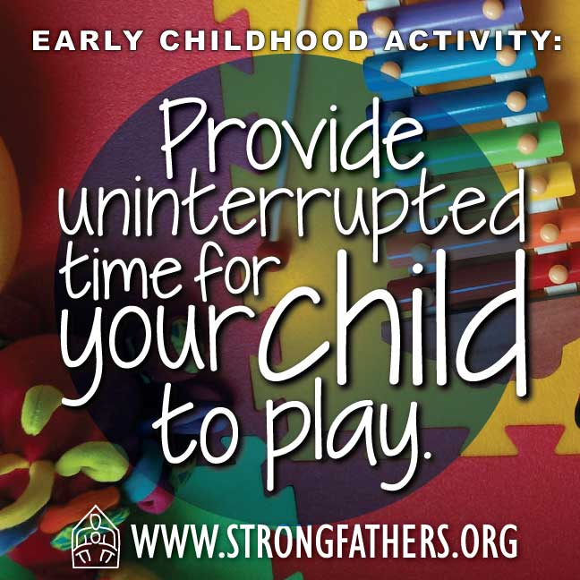 Provide uninterrupted time for your child to play.