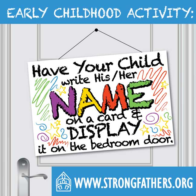 Have your child write his/her name on a card and display it on the bedroom door.