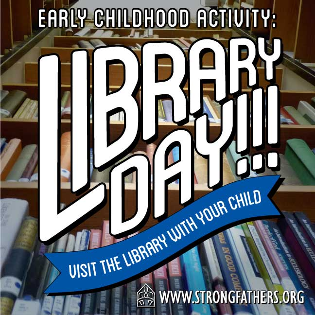 Library Day!!! Visit the library with your child.