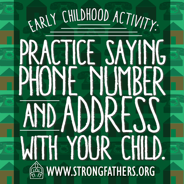 Practice saying phone number and address with your child.