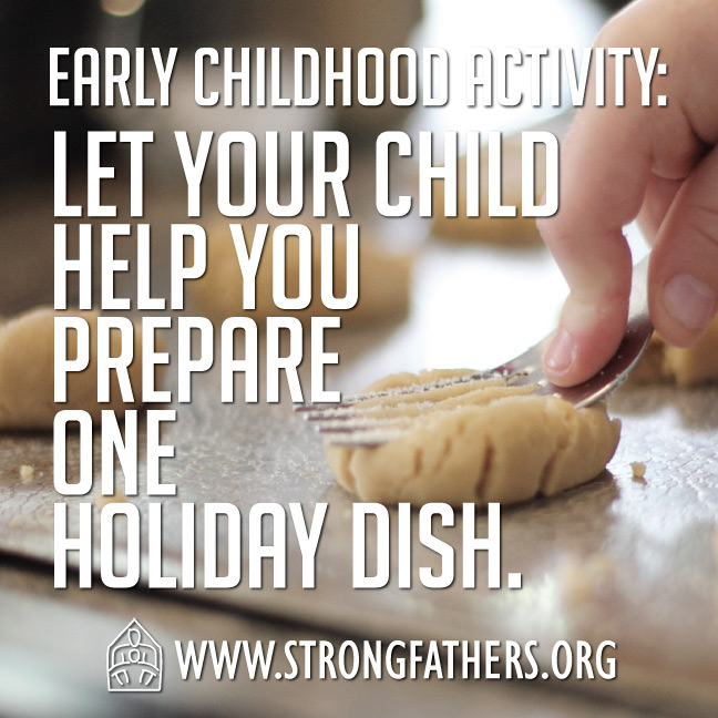 Let your child help you prepare one holiday dish.
