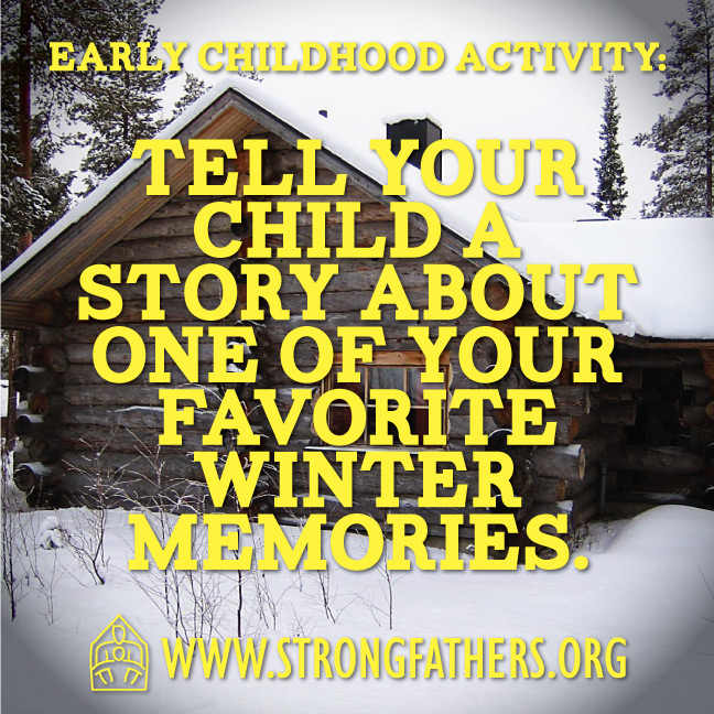 Tell your child a story about one of your favorite winter memories
