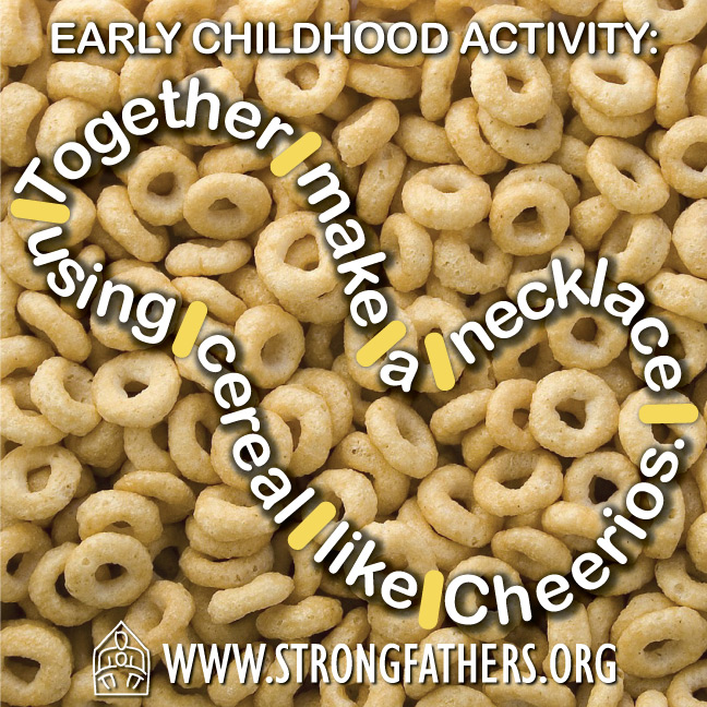 Together make a necklace using cereal like cheerios.