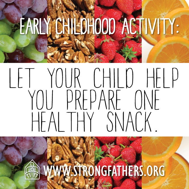 Let your child help you prepare one healthy snack