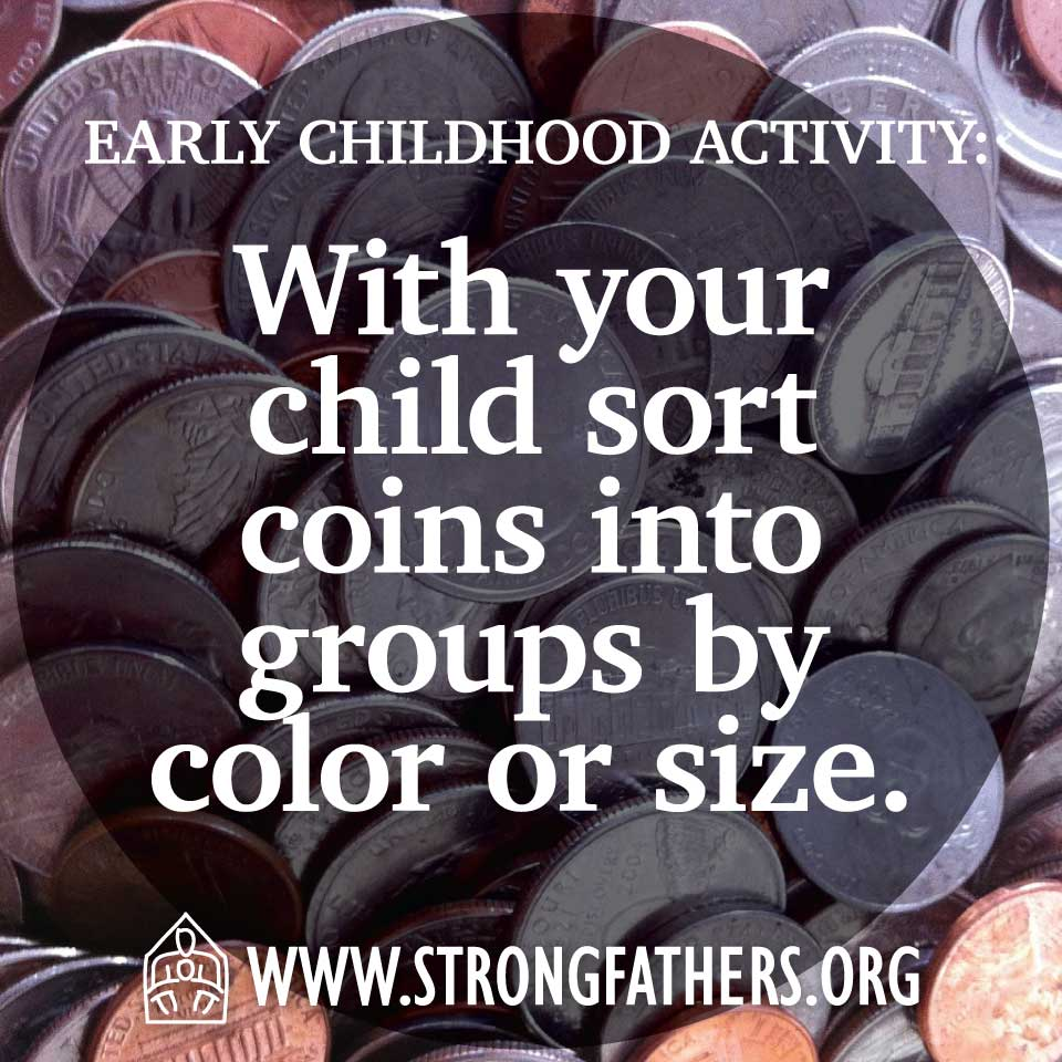 With your child sort coins into groups by color or size.