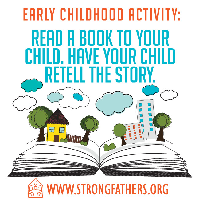 Read a book to your child and have your child retell the story