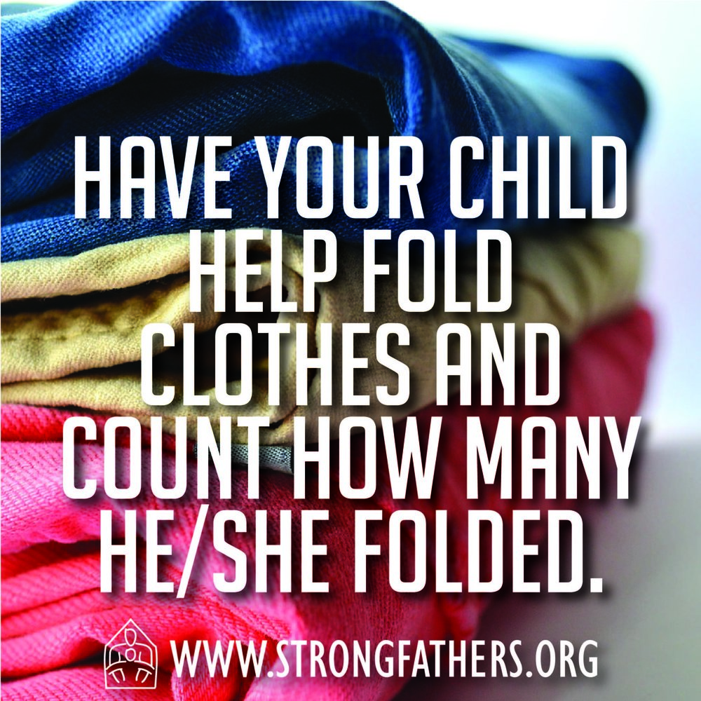 Have your child help fold clothes and count how many he/she folded.