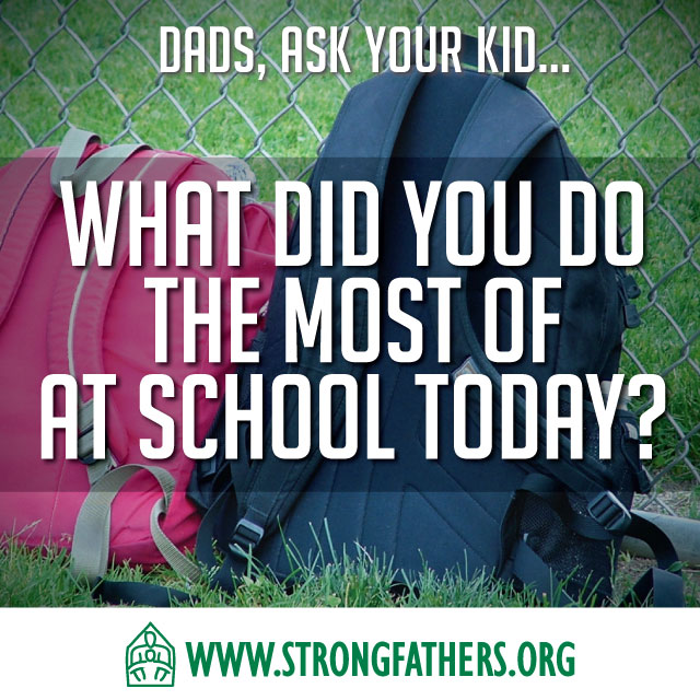 Dads, Ask Your Kid: What Did You Do...