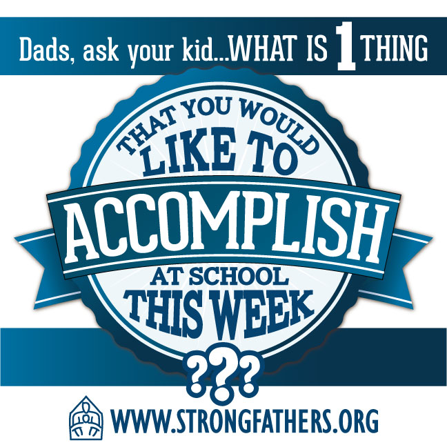Dads, Ask Your Kid: What is one thing that you would like to accomplish...