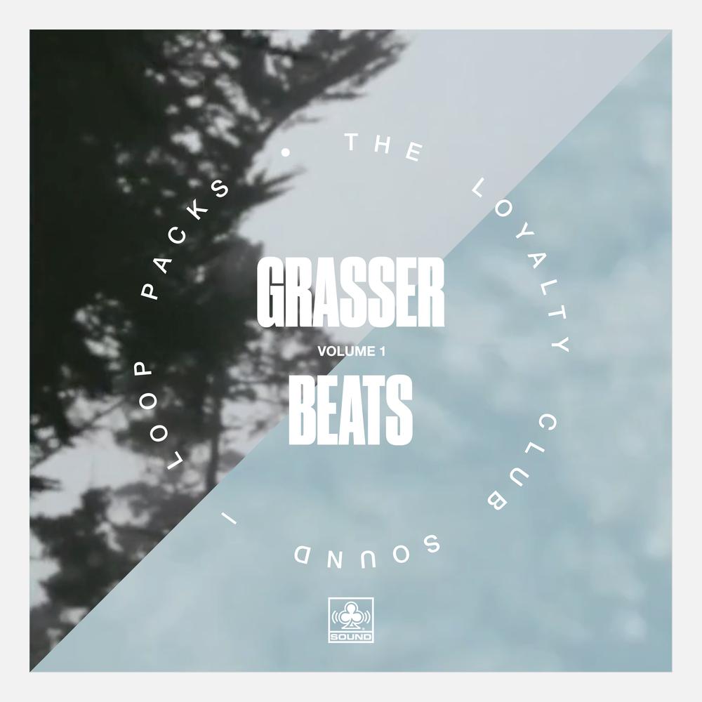 🌊 - THE LOYALTY CLUB!LOOP PACK Nº001 —GRASSER BEATS
