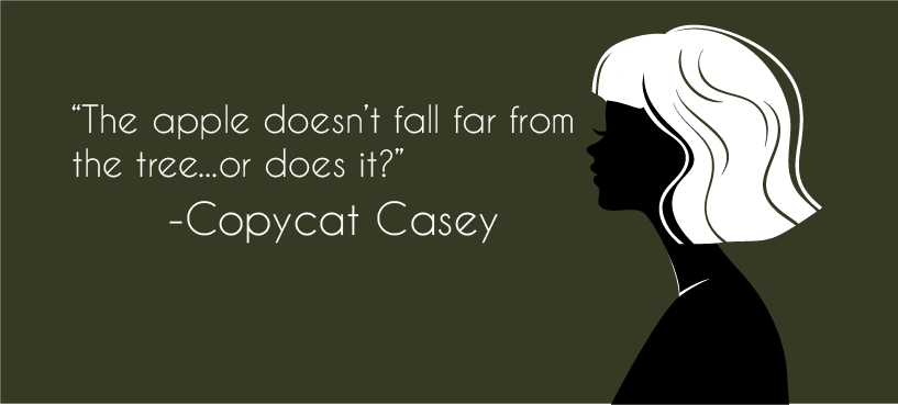 Copycat Casey is a teacher just like her mother. Her mother became a beloved and respected principal in a high school. Casey would rather stay in the classroom but can't help wondering if she's letting her mother down. Why does Copycat Casey believe she lacks ambition if she doesn't follow in her mother's exact footsteps?     Read More...