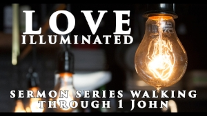 Love Illuminated sermon series.jpg
