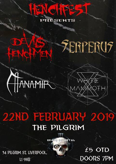 Henchfest Poster - Devils Henchmen - Serperus - Atanamir - WHite Mammoth Pilgrim - Liverpool - 2019