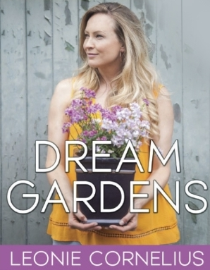 More about Dream Gardens by Leonie Cornelius.