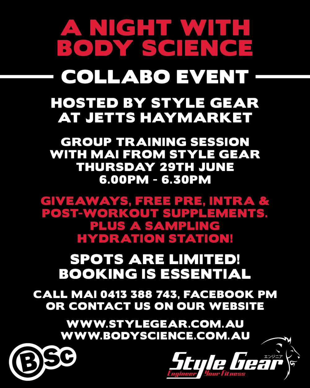 A Night with Body Science - A special night at Jetts hosted by Style Gear on Thursday 29th June. We are going to be joined by BSC from 5.30pm, with giveaways, free pre, intra and post-workout supplements. Plus a free sampling hydration station! There will be a group training session, hosted by Mai from 6.00pm–6.30pm.Spots will be limited so please contact Mai and book your spot. We look forward to seeing you there!