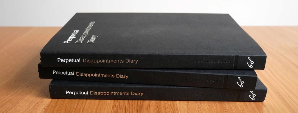 Projects: Disappointments Diary – US edition out with Chronicle