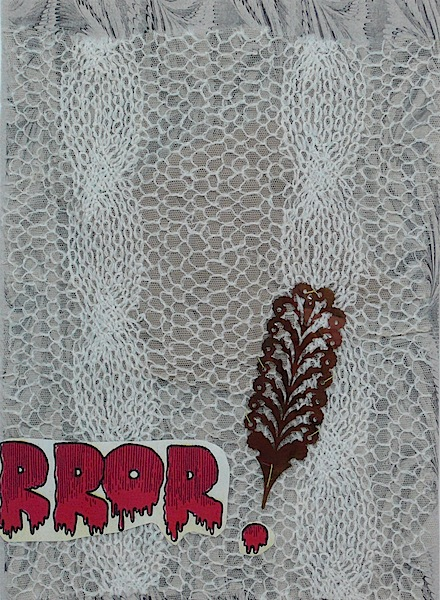 """""""Rror""""  12 X 8 X .75 in.  Dimensional Collage with Lace"""