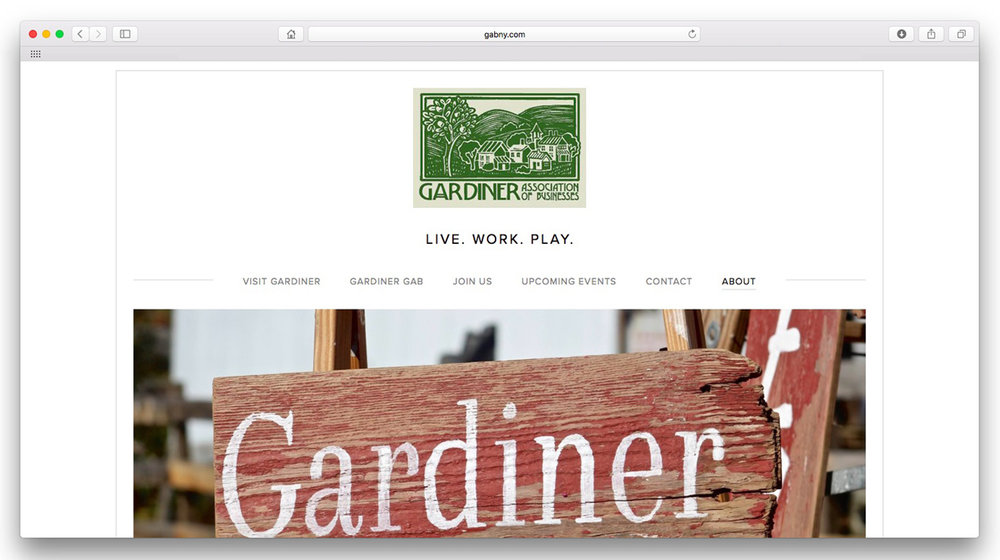 GAB Gardiner Association of Businesses.  This site was designed to celebrate the hamlet of Gardiner and its local businesses as well as draw in new GAB members.  www.gabny.com