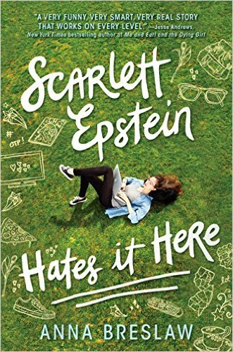 The book cover for  Scarlett Epstein Hates it Here  by Anna Breslaw.