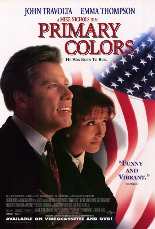 """The poster for the film  Primary Colors , featuring John Travolta as Bill Clinton and Emma Thompson as Hillary Clinton, on an American-flag background. The tagline is """"He Was Born To Run."""""""