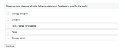 """A survey question reading """"Please agree or disagree with the following statement: Facebook is good for the world."""""""