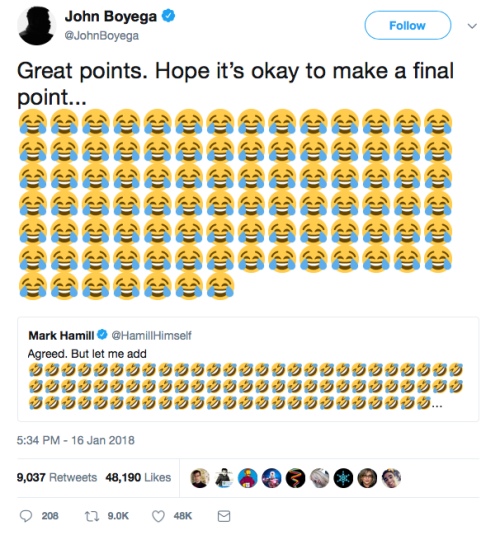 "John Boyega tweets, ""Great points. Hope it's okay to make a final point…"" and then a solid wall of 😂. Mark Hamill replies, ""Agreed. But let me add"" and then a solid wall of 🤣."
